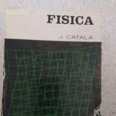 Libros de segunda mano: FISICA - JOAQUIN CATALA - EDITORIAL FUNDACIÓN GARCÍA MUÑOZ. - 1979. Lote 207118457