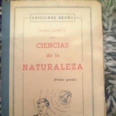 Libros de segunda mano: NOCIONES DE CIENCIAS DE LA NATURALEZA -AÑO 1954 -VER FOTOS. Lote 207248275