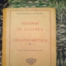 Libros de segunda mano: NOCIONES DE ALGEBRA Y TRIGONOMETRIA -VER FOTOS. Lote 207248298