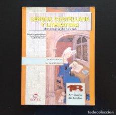 Libros de segunda mano: LENGUA CASTELLANA Y LITERATURA. ANTOLOGÍA DE TEXTOS. 1º BACHILLERATO. EDITEX. MADRID, 1996.. Lote 207285432