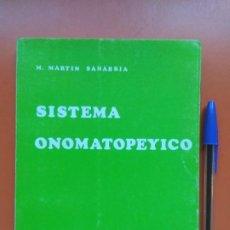 Libros de segunda mano: SISTEMA ONOMATOPEYICO, 1974, M. MARTÍN SANABRIA. Lote 207306647