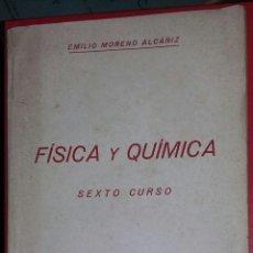Libros de segunda mano: FÍSICA Y QUÍMICA. EMILIO MORENO ALCAÑIZ. 6.º CURSO. TERCERA EDICIÓN. 1939. INCLUYE PROGRAMA. Lote 207670078