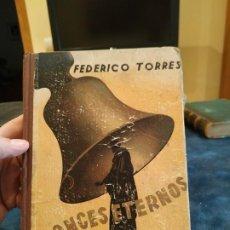Libros de segunda mano: 1946. BRONCES ETERNOS - FEDERICO TORRES. Lote 207904465