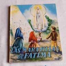 Libros de segunda mano: LAS MARAVILLAS DE FÁTIMA. EDITORIAL VILAMAIA. BARCELONA 1958.. Lote 208871995