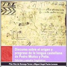 Libros de segunda mano: DISCURSO SOBR EL ORIGEN Y PROGRESO DE LA LENGUA CASTELLANA DE PEDRO MUÑOZ Y PEÑA. Lote 208992745