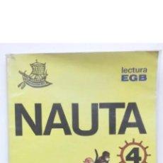 Libros de segunda mano: NAUTA 4 LECTURA EGB, ED BRUÑO J. BERNARDO J.L. GUILLÉN D. DEL RIO 1982. Lote 209161506