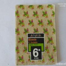 Libros de segunda mano: LIBRO ANAYA BOVEDA SOCIALES 6º EGB,. Lote 209950662