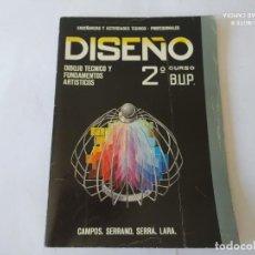 Libros de segunda mano: DISEÑO 2º BUP, CAMPOS, SERRANO, SERRA, LARA.. Lote 209958166