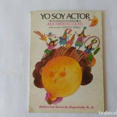 Libros de segunda mano: YO SOY ACTOR DRAMATIZACIONES INFANTILES - MATEOS COLINO, JULIO, 1983. Lote 210037242