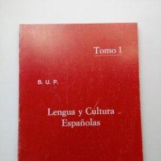 Libros de segunda mano: LENGUA Y CULTURA ESPAÑOLAS - BUP - TOMO 1. Lote 210217355