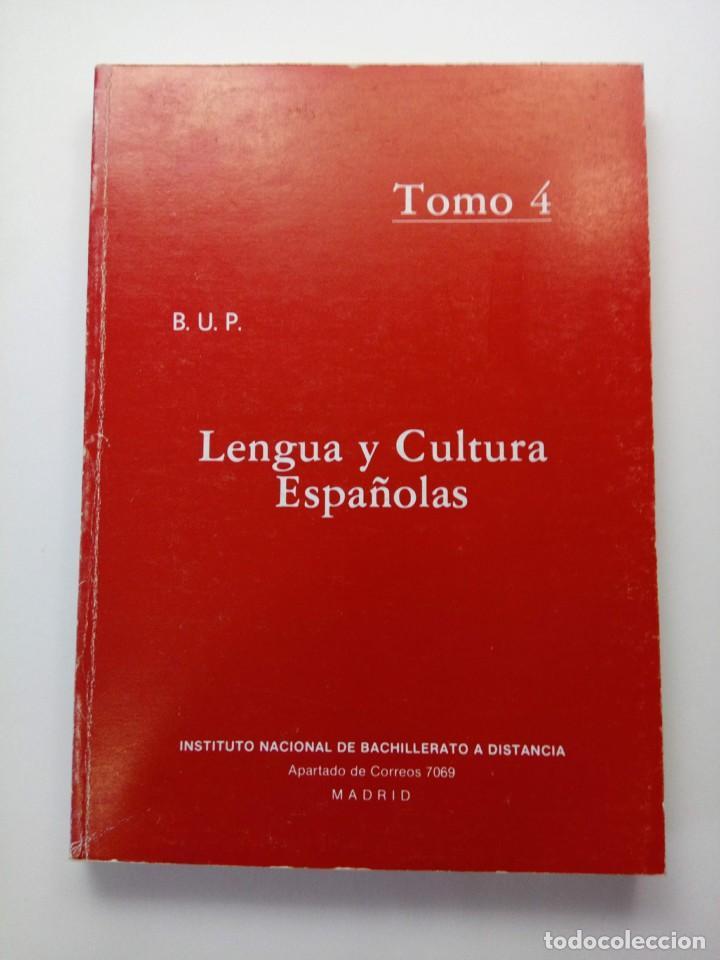 LENGUA Y CULTURA ESPAÑOLAS - BUP - TOMO 4 (Libros de Segunda Mano - Libros de Texto )