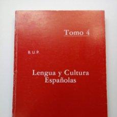 Libros de segunda mano: LENGUA Y CULTURA ESPAÑOLAS - BUP - TOMO 4. Lote 210217467