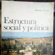 Libros de segunda mano: ESTRUCTURA SOCIAL Y POLÍTICA - ALFONSO FERRER - EDITORIAL DONCEL - 4ª EDICIÓN 1974. Lote 210601856