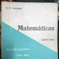 Libros de segunda mano: MATEMÁTICAS 5º CURSO - E. P. CARRANZA - EDITORIAL SUMMA 4ª EDICIÓN 1973. Lote 210603308