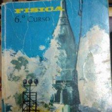 Libros de segunda mano: FÍSICA 6º CURSO - A. RIVAS - TEXTOS EVEREST - 8ª EDICIÓN 1ª REEDICIÓN 1974. Lote 210603558