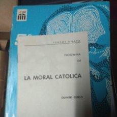 Libros de segunda mano: LA MORAL CATÓLICA 5º - JUAN A. RUANO RAMOS PBRO. - EDITORIAL ANAYA 1973 CON PROGRAMA. Lote 210603813