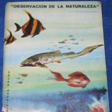 Libros de segunda mano: OBSERVACION DE LA NATURALEZA - 1º Y 2º BACHILLERATO EDICIONES BRUÑO (1966). Lote 210789014
