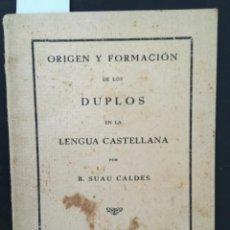 Libros de segunda mano: ORIGEN Y FORMACION DE LOS DUPLOS EN LENGUA CASTELLANA, B SUAU CALDES, MALLORCA, 1932, DEDICADO. Lote 211451485