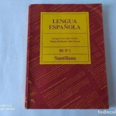 Libros de segunda mano: LIBRO LENGUA ESPAÑOLA, 1º BUP, SANTILLANA, 1988. Lote 211999541