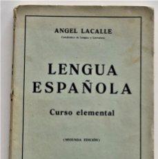 Libros de segunda mano: LENGUA ESPAÑOLA, CURSO ELEMENTAL - ÁNGEL LACALLE - BOSCH, CASA EDITORIAL AÑO 1948. Lote 212615891