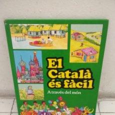 Libros de segunda mano: EL CATALÀ ÉS FÀCIL - A TRAVÉS DEL MÓN. Lote 212863676