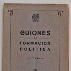 Libros de segunda mano: GUIONES DE FORMACIÓN POLÍTICA - 2º CURSO - LA COMERCIAL GRÁFICA, VALENCIA AÑO 1949. Lote 212889898