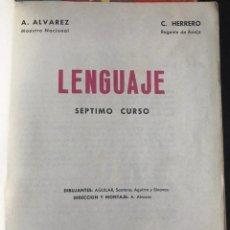Libros de segunda mano: LIBRO LENGUAJE 7º - CURSO - A. ÁLVAREZ - C. HERRERO - MIÑÓN 1968. Lote 213121190