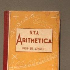 Libros de segunda mano: ARITMETICA PRIMER GRADO S.T.J PRIMER Y SEGUNDO CURSO COMPAÑIA SANTA TERESA DE JESUS 1946. Lote 213122131
