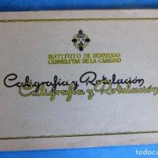 Libros de segunda mano: CALIGRAFÍA Y ROTULACIÓN. INSTITUTO DE HERMANAS CARMELITAS DE LA CARIDAD, S/F.. Lote 213142102