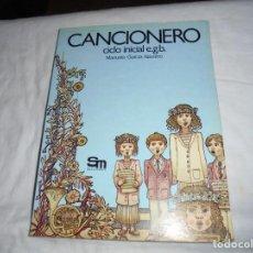 Libros de segunda mano: CANCIONERO CICLO INICIAL E.G.B..MANUELA GARCIA NAVARRO.EDICIONES SM 1982. Lote 213406082