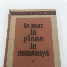 Libros de segunda mano: LLIBRES DE LLENGUATGE. LA MAR, LA PLANA, LA MUNTANYA. 1937. Lote 213654193