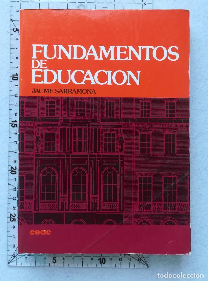 FUNDAMENTOS DE EDUCACIÓN - JAUME SARRAMONA - CEAC - 2ª ED. 1991 (Libros de Segunda Mano - Libros de Texto )