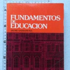 Libros de segunda mano: FUNDAMENTOS DE EDUCACIÓN - JAUME SARRAMONA - CEAC - 2ª ED. 1991. Lote 213978843