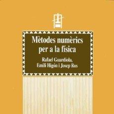 Livres d'occasion: MÈTODES NUMÈRICS PER A LA FÍSICA - RAFAEL GUARDIOLA - EMILI HIGÓN - JOSEP ROS. Lote 213994162