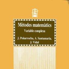 Livres d'occasion: MÈTODES MATEMÀTICS - VARIABLE COMPLEXA - J. PEÑARROCHA - A. SANTAMARIA - J.VIDAL. Lote 213994275