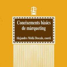 Livres d'occasion: CONEIXEMENTS BÀSICS DE MÀRQUETING - ALEJANDRO MOLLÀ DESCALS (COORD.). Lote 213994331