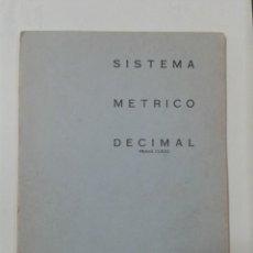 Libros de segunda mano: SISTEMA METRICO DECIMAL. PRIMER CURSO. BARREIRO-RUBIO. Lote 214135553