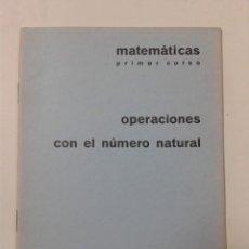 Libros de segunda mano: OPERACIONES CON EL NUMERO NATURAL. PRIMER CURSO. BARREIRO-RUBIO. Lote 214135590