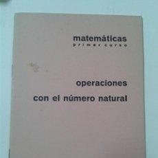 Libros de segunda mano: OPERACIONES CON EL NUMERO NATURAL. PRIMER CURSO. BARREIRO-RUBIO. Lote 214135635