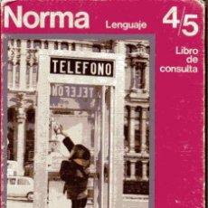 Livres d'occasion: NORMA LENGUAJE 4/5 - LIBRO DE CONSULTA - SANTILLANA 1974. Lote 214777243