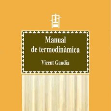 Livres d'occasion: MANUAL DE TERMODINÀMICA - VICENT GANDIA. Lote 214903252
