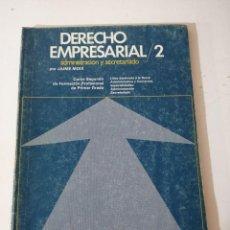 Libros de segunda mano: DERECHO EMPRESARIAL /2. ADMINISTRACIÓN Y SECRETARIADO. JAIME MOIX.. Lote 215125773