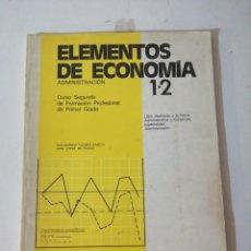 Libros de segunda mano: ELEMENTOS DE ECONOMÍA 1 Y 2. ADMINISTRACIÓN.. Lote 215126215