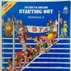 Libros de segunda mano: ACCESS TO ENGLISH STARTING OUT WORKBOOK A - OXFORD ENGLISH. Lote 215625010