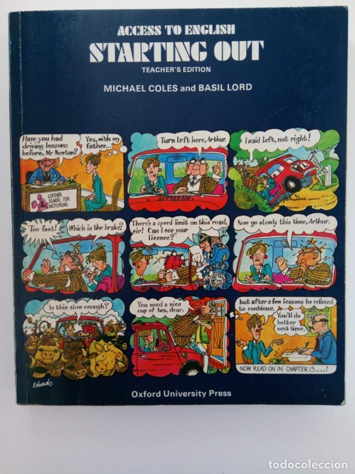 ACCESS TO ENGLISH STARTING OUT TEACHER'S EDITION - MICHAEL COLES AND BASIL LORD - OXFORD UNIVERSITY (Libros de Segunda Mano - Libros de Texto )