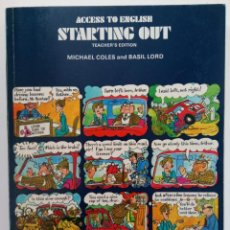 Libros de segunda mano: ACCESS TO ENGLISH STARTING OUT TEACHER'S EDITION - MICHAEL COLES AND BASIL LORD - OXFORD UNIVERSITY. Lote 215629161