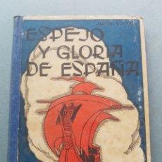 Libros de segunda mano: ESPEJO Y GLORIA DE ESPAÑA POR JULIÁN LIZONDO GASCUEÑA EDITORIAL HIJOS DE SANTIAGO RODRÍGUEZ 1955. Lote 215632620