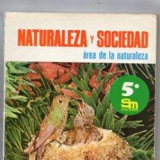 Livres d'occasion: LIBRO DE TEXTO 5º EGB SM NATURALEZA Y SOCIEDAD. Lote 215723481