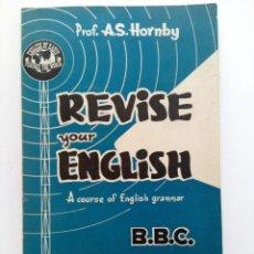 Libros de segunda mano: REVISE YOUR ENGLISH - A COURSE OF ENGLISH GRAMMAR B.B.C. - EDITORIAL ALHAMBRA. Lote 215889876