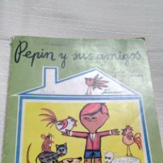 Libros de segunda mano: PEPÍN Y SUS AMIGOS,3° EDICIÓN 1972. Lote 216379237